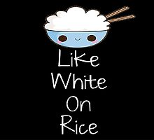 Together We're Like White On Rice by Kristel To
