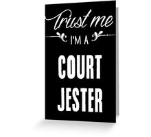 Trust me I'm a Court Jester! Greeting Card