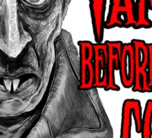 I Wanted to be a Vampire Before it Was Cool - Nosferatu Shirt Sticker
