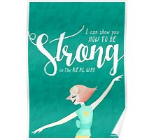 Strong in the Real Way - Pearl Poster