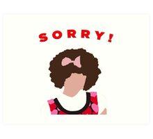 Sorry! Gilly Art Print