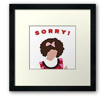 Sorry! Gilly Framed Print