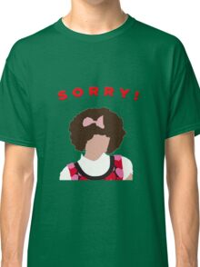 Sorry! Gilly Classic T-Shirt