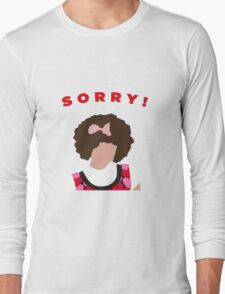 Sorry! Gilly Long Sleeve T-Shirt