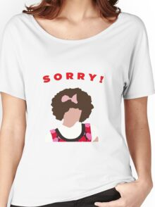Sorry! Gilly Women's Relaxed Fit T-Shirt