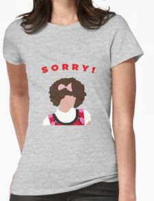 Sorry! Gilly Womens Fitted T-Shirt