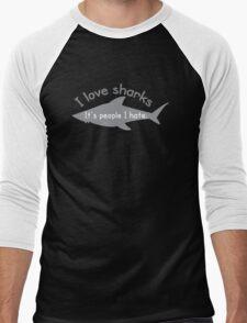I love sharks- it's people I hate Men's Baseball ¾ T-Shirt