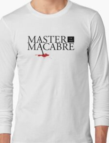 Master of the Macabre Long Sleeve T-Shirt