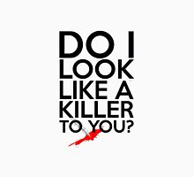 Do I Look Like A Killer To You? T-Shirt