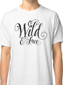 Wild & Free Classic T-Shirt