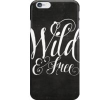 Wild & Free iPhone Case/Skin