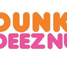 Dunkin Deeznuts by MrBrightsidee