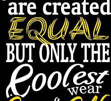 All Moms Are Created Equal But Only The Coolest Wear Green & Gold by birthdaytees