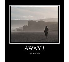 Away...... Photographic Print