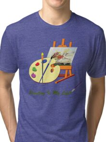 Painting Is My Life Tri-blend T-Shirt