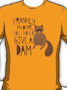 You Should Give a Dam T-Shirt