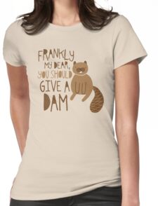 You Should Give a Dam Womens Fitted T-Shirt