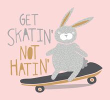 Get Skatin' Not Hatin' Kids Clothes