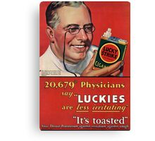 """Physicians say """"Luckies are less irritating"""" Canvas Print"""