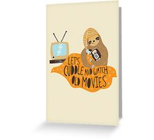 Let's Cuddle and Watch Old Movies Greeting Card