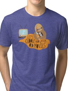 Let's Cuddle and Watch Old Movies Tri-blend T-Shirt