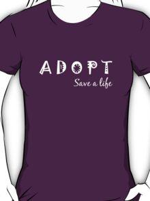 Adopt! Save a Life! T-Shirt