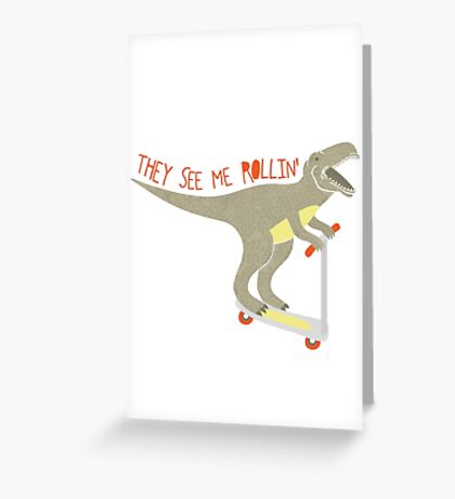 They See Me Rollin' Greeting Card