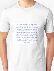 If I Had A World Of My Own Unisex T-Shirt