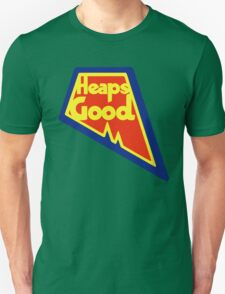 Heaps Good Again T-Shirt