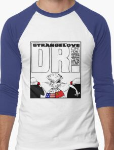 Dr. Strangelove OR: How I Learned To Stop Worrying and Love the Bomb Men's Baseball ¾ T-Shirt
