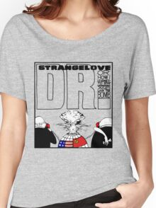 Dr. Strangelove OR: How I Learned To Stop Worrying and Love the Bomb Women's Relaxed Fit T-Shirt