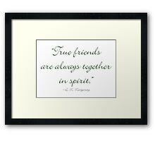 True friends are always together in spirit Framed Print