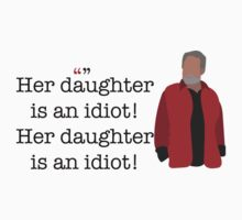 Her Daughter Is an Idiot Parks and Recreation Kids Clothes