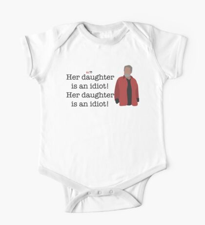 Her Daughter Is an Idiot Parks and Recreation One Piece - Short Sleeve