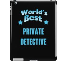 World's best Private detective! iPad Case/Skin