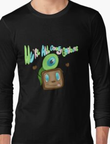 We are all goofy goobers! Long Sleeve T-Shirt