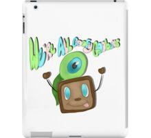 We are all goofy goobers! iPad Case/Skin