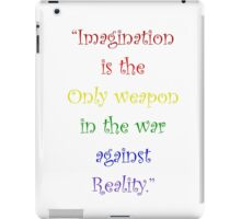 Imagination Against Reality iPad Case/Skin