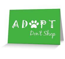 Adopt. Don't Shop. Greeting Card