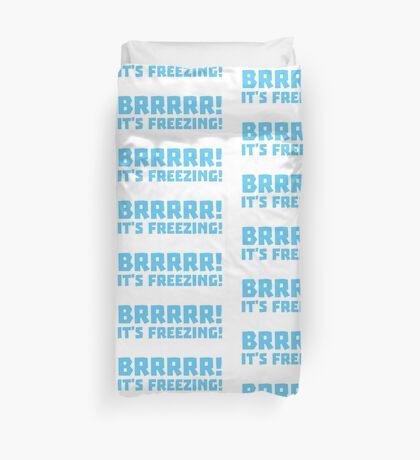 BRRRRRR! It's FREEZING (cold winter design) Duvet Cover