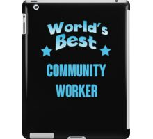 World's best Community Worker! iPad Case/Skin