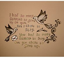 give up Photographic Print