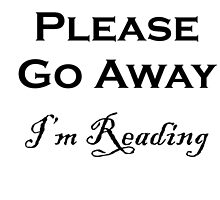 Please Go Away ~ I'm Reading by Amantine
