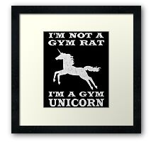 I'm Not A Gym Rat I'm A Gym Unicorn Framed Print