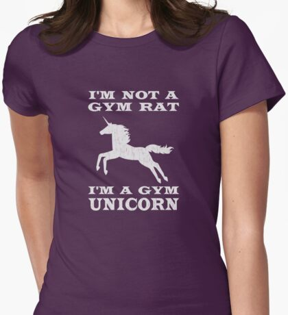 I'm Not A Gym Rat I'm A Gym Unicorn Womens Fitted T-Shirt