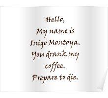 Inigo Montoya's Coffee Poster