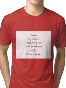 Inigo Montoya's Coffee Tri-blend T-Shirt