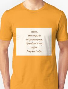 Inigo Montoya's Coffee Unisex T-Shirt