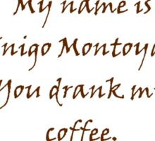 Inigo Montoya's Coffee Sticker