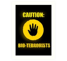 Caution: Bioterrorists Art Print
